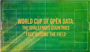 World Cup of Open Data - Challenges Countries Face Outsite The Field