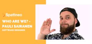 Who are we - Pauli Sairanen Software Designer